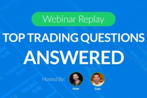 All of your trading questions ANSWERED !