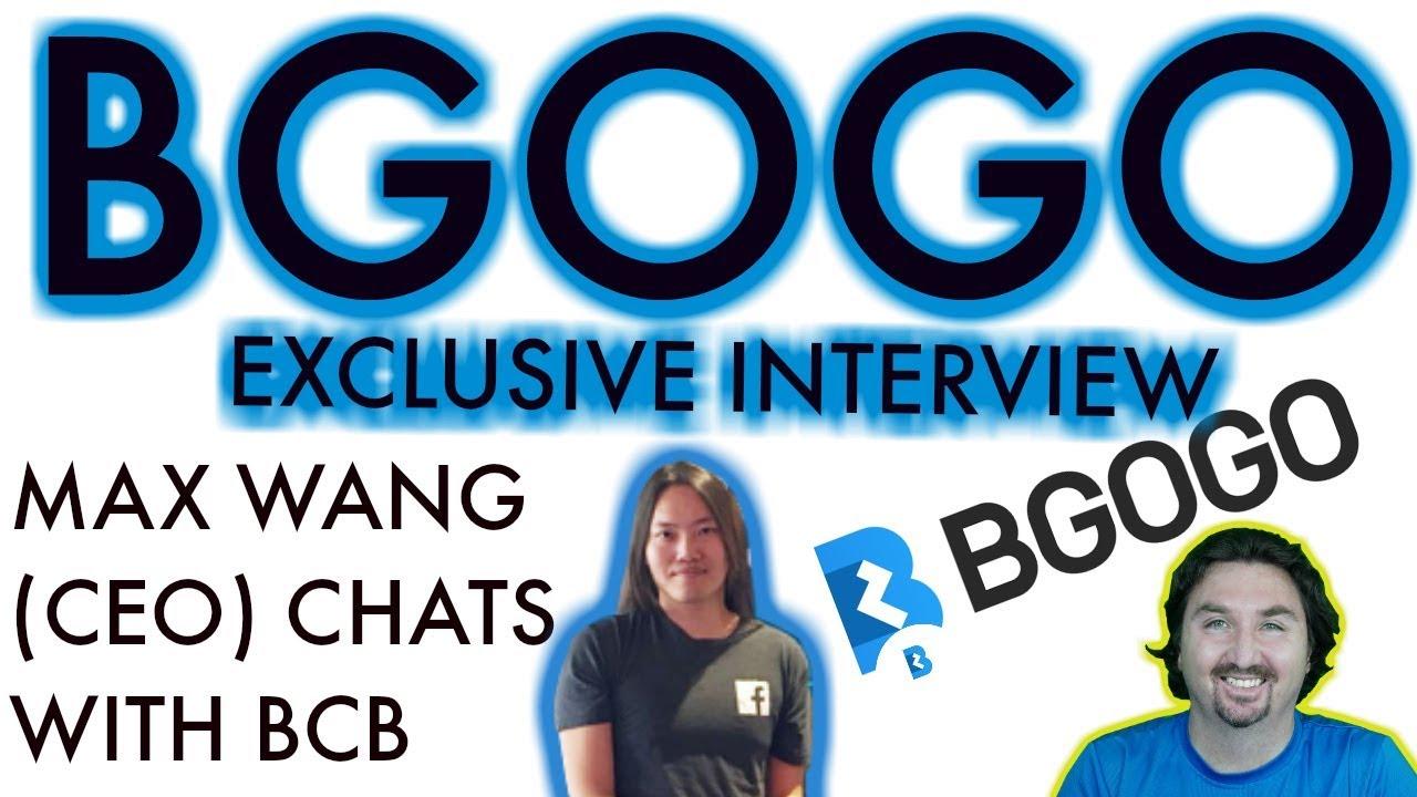 BGOGO EXCLUSIVE Interview   BGOGO CEO MAX Wang   BCB CHAT   BGOGO REAL Talk