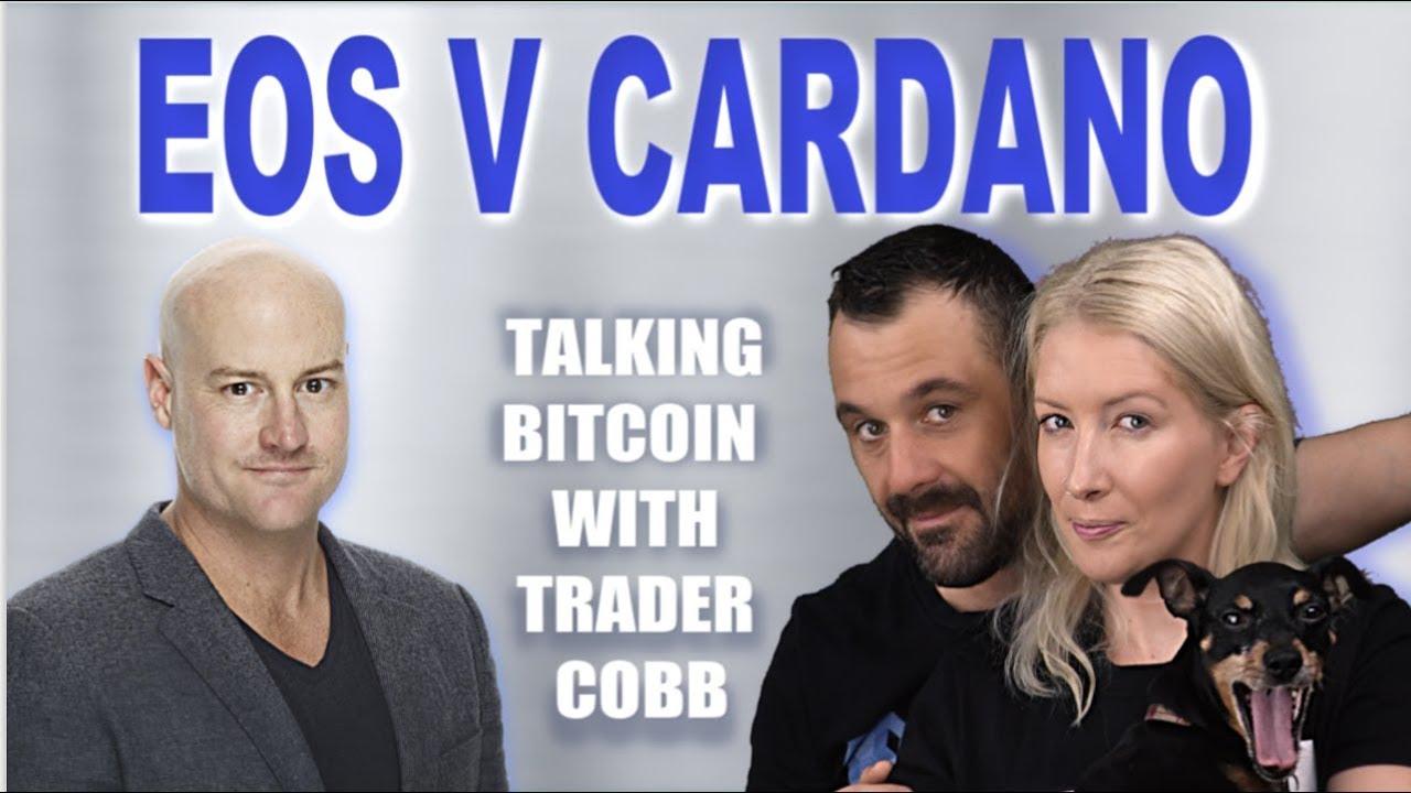 BTC with Trader Cobb. EOS V CARDANO (ADA) and Litecoin (LTC) NEWS