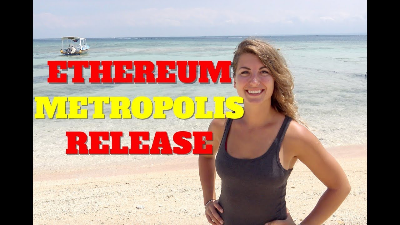 Big Changes to Come for Ethereum: Metropolis Release