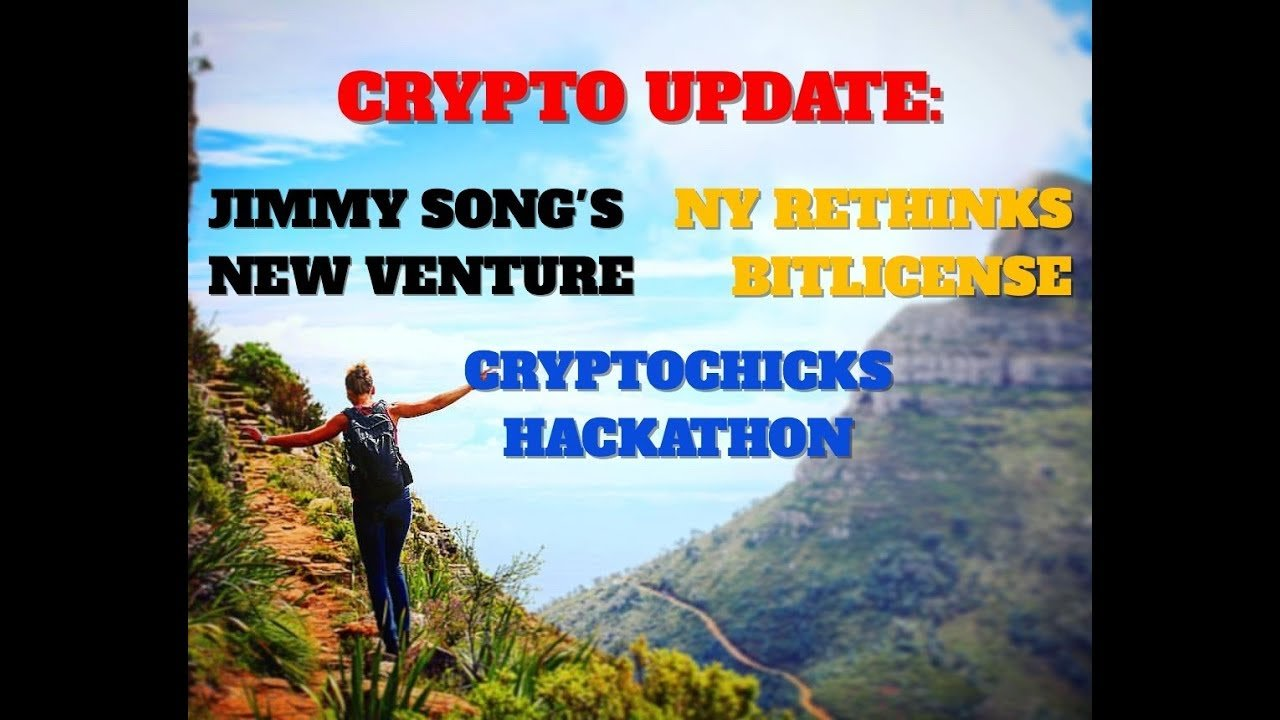 BitLicense Update   Resources for Young Devs   CryptoChicks Hackathon