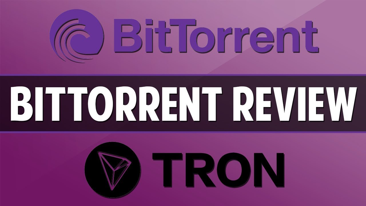 BitTorrent (BTT) Review: Bringing 100M+ Users To Tron (+ Airdrop Info!)