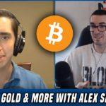 Bitcoin, Gold & Silver | A Deep Macro Analysis w/ Alex Saunders