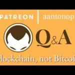 """Bitcoin Q&A: """"Blockchain, not Bitcoin"""""""