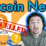 Bitcoin Segwit2x Cancelled? WTF! Or is it? Bitcoin Cash Rising!
