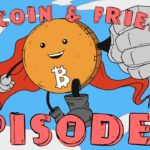 Bitcoin and Friends | Episode 3
