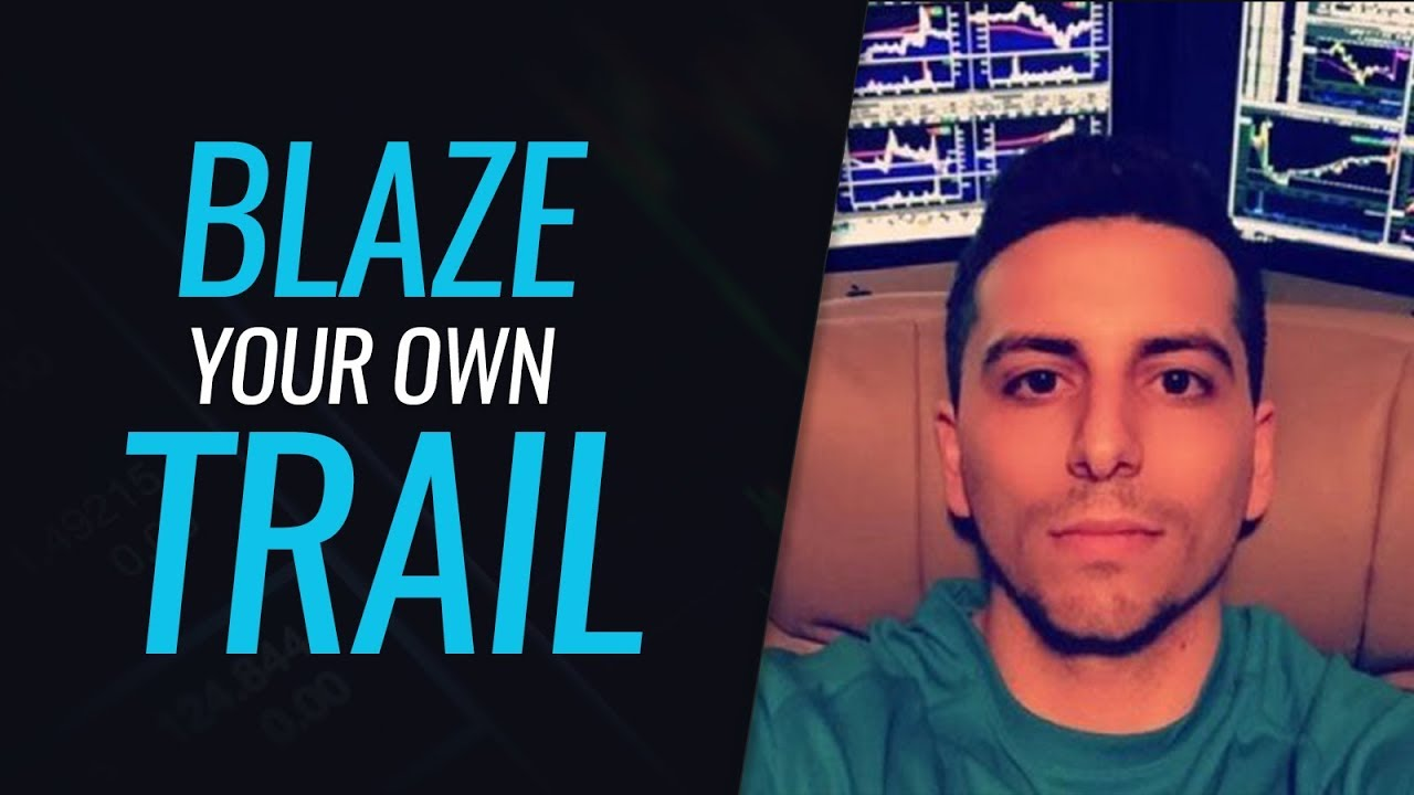 Blaze your own Trail in Trading - With Dante