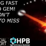 Blazing Fast Crypto HPB....Hidden Gem You Don't Want To Miss!