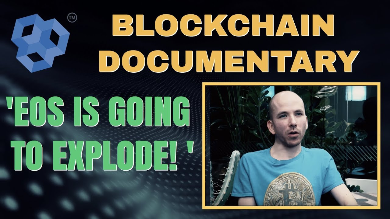 Blockchain Documentary - EOS IS GOING TO EXPLODE!!  Chris Coney explains why EOS is his top pick.