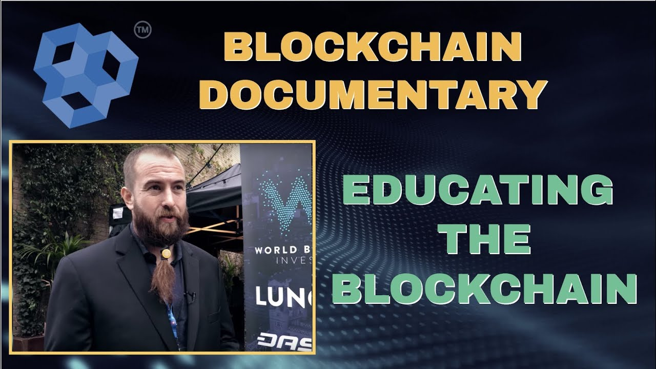 Blockchain Documentary - Educating The Blockchain