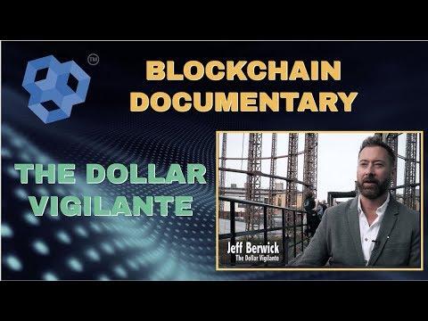 Blockchain Documentary - The Dollar Vigilante
