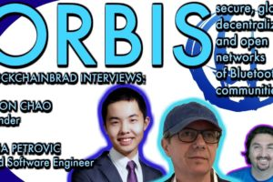 BlockchainBrad speaks with Orbis execs about their decentralised bluetooth mesh network