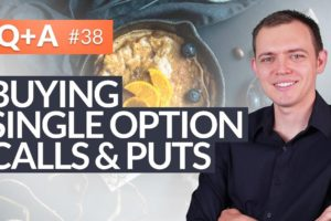 Buying Single Option Calls and Puts + The Smarter Option Trade Ep 38