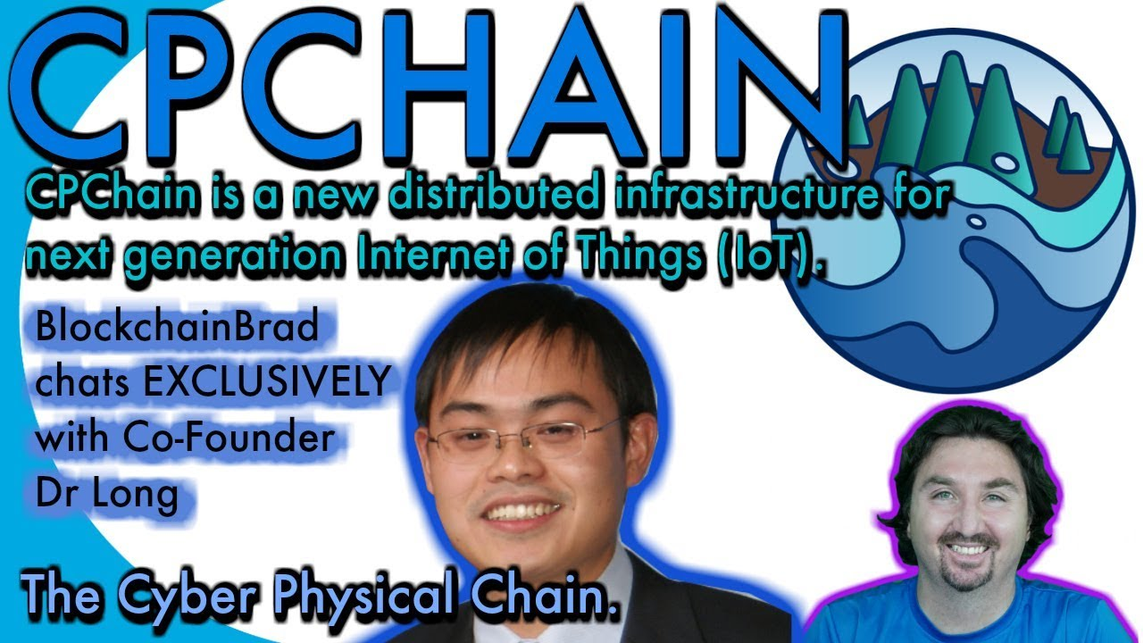 CPChain Co-Founder/Principal Scientist, Dr Long, chats EXCLUSIVELY with BlockchainBrad