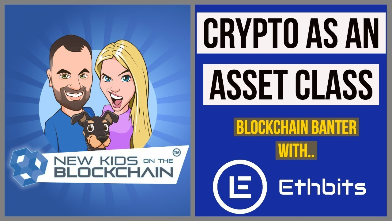 CRYPTO AS AN ASSET CLASS WITH ETHBITS. CRYPTO NEWS, CRYPTO TRADING.