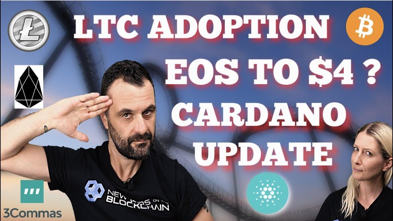 CRYPTO-COASTER / LITECOIN ADOPTION / EOS to $4 ? / CARDANO UPDATE & 3COMMAS