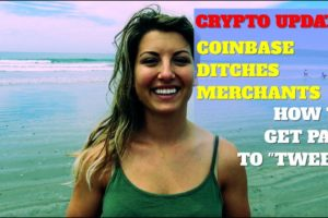 "CRYPTO UPDATE: Coinbase Leaves Merchants Hanging/ How To Get Paid to ""Tweet"""