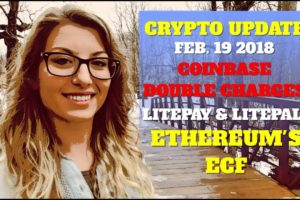 CRYPTO UPDATE: Feb. 19, 2018 Coinbase Issues | LitePay | ECF