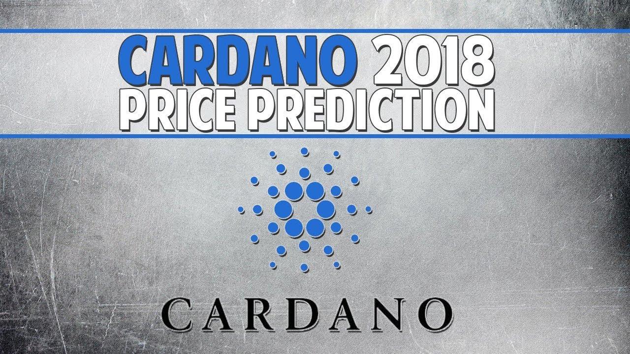 Cardano (ADA) 2018 price prediction - A technological masterpiece