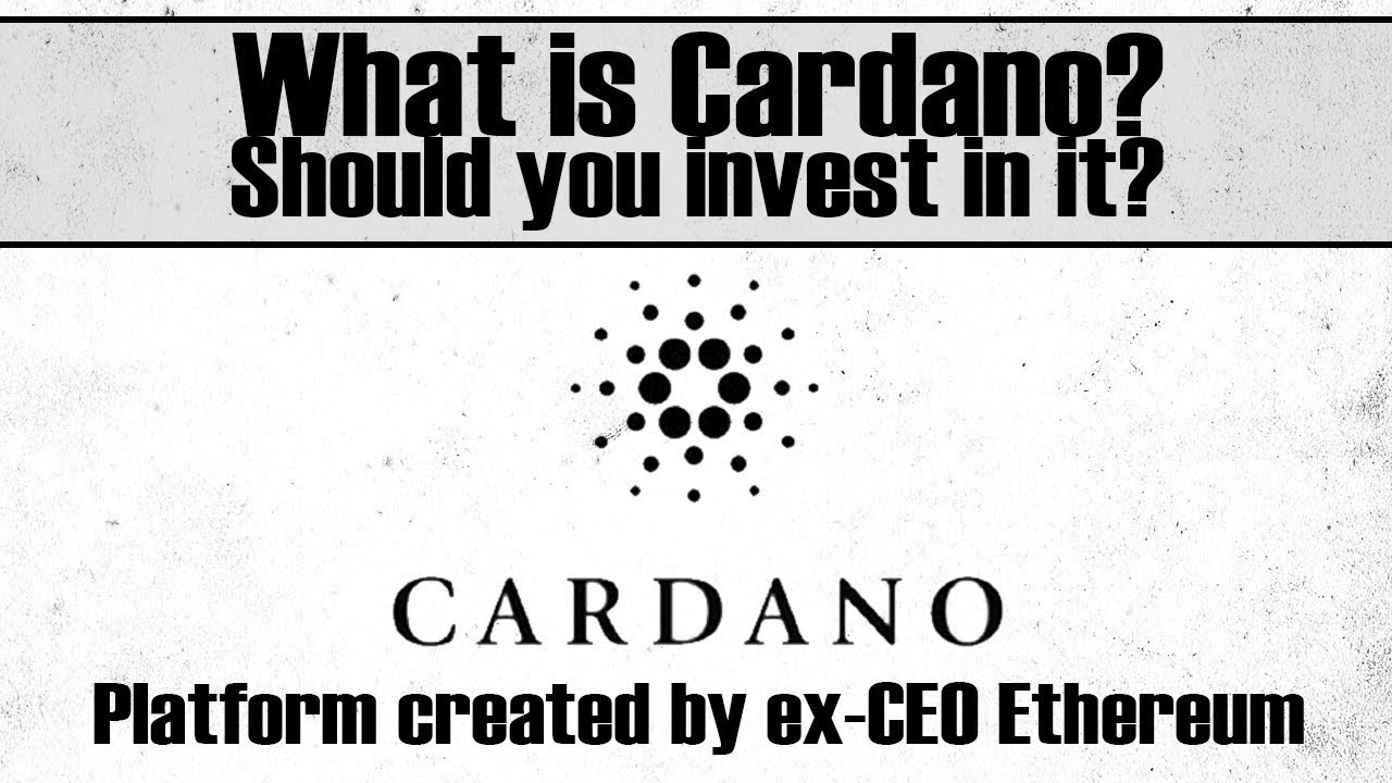 Cardano (ADA) - What is it? Should you invest in it?