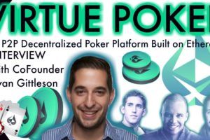 Co-Founder of Virtue Poker, Ryan Gittleson, chats with BCB about a New Decentralised Poker Platform!