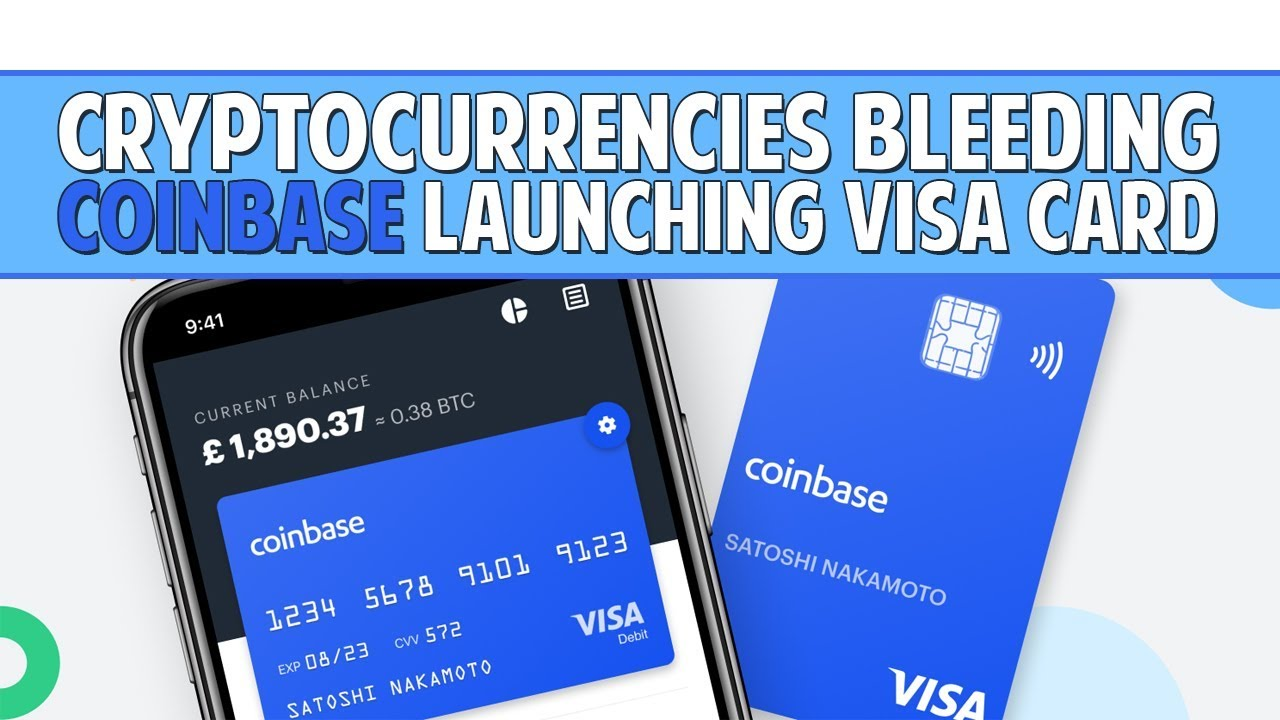 Coinbase Launching Visa Card + Crypto Bleeding