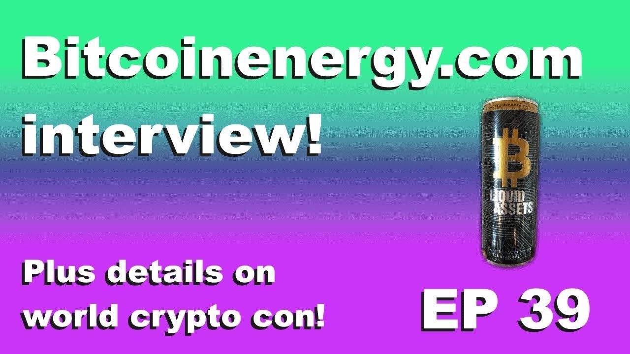 "Craving Crypto EP 39 ""Bitcoinenergy.com interview!'"