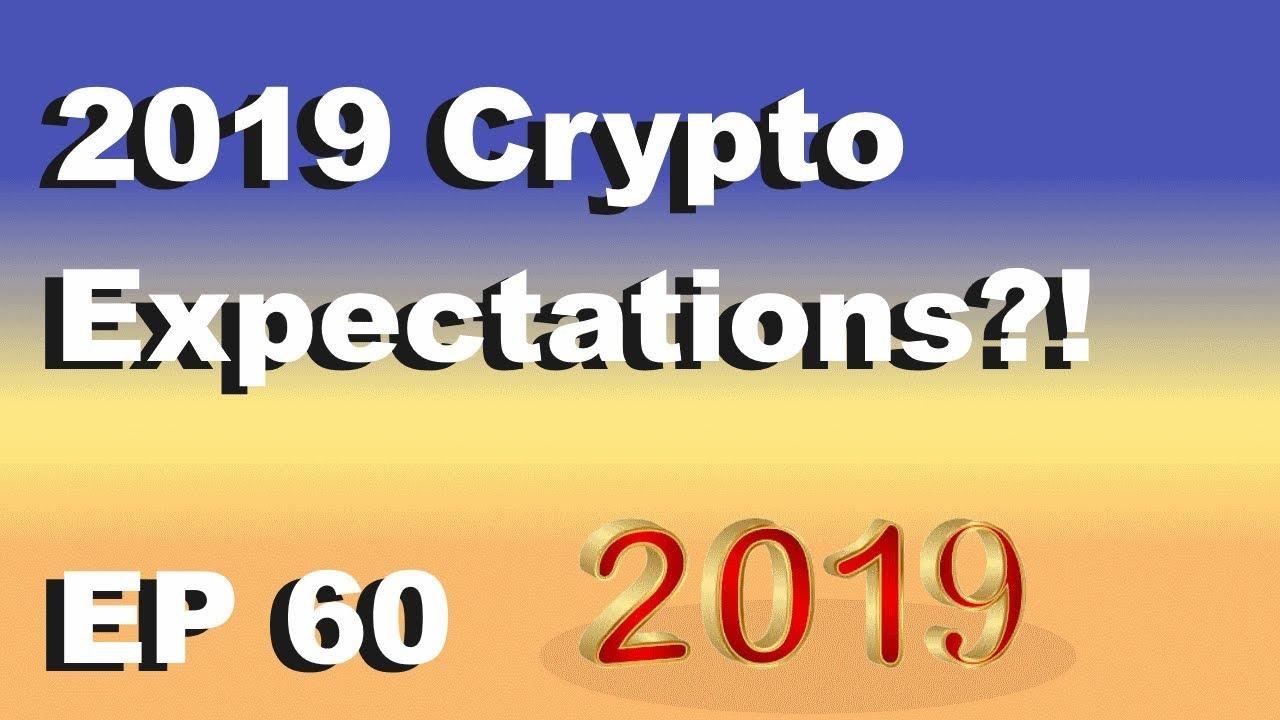 "Craving Crypto EP 60 ""2019 Crypto Expectations?!"""