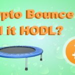 Crypto Bouncing But Will it Hodl? 4/3/18