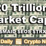 Crypto News: $20 Trillion Cap? Altcoins   $ONT $XMR $MAID $TRX $EOS