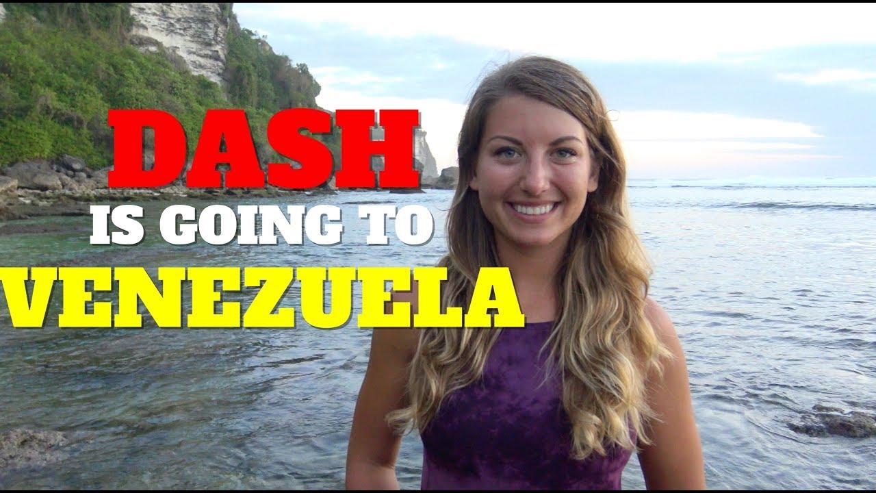 Dash is Going to Venezuela