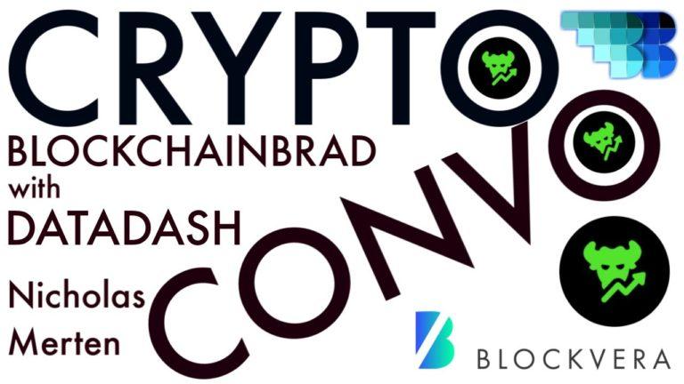 DataDash | BlockchainBrad | BlockVera | Nicholas Merten | Crypto Convo 2 | Blockchain Banter