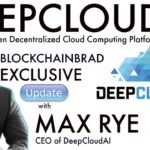 DeepCloudAI Exclusive Update  | BlockchainBrad |  Decentralized Crypto Cloud Computing | AI