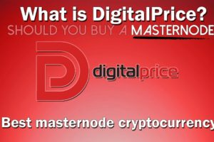 DigitalPrice (DP) - The best masternode coin to buy right now?