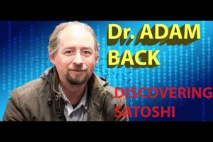 Discovering Satoshi: Dr. Adam Back