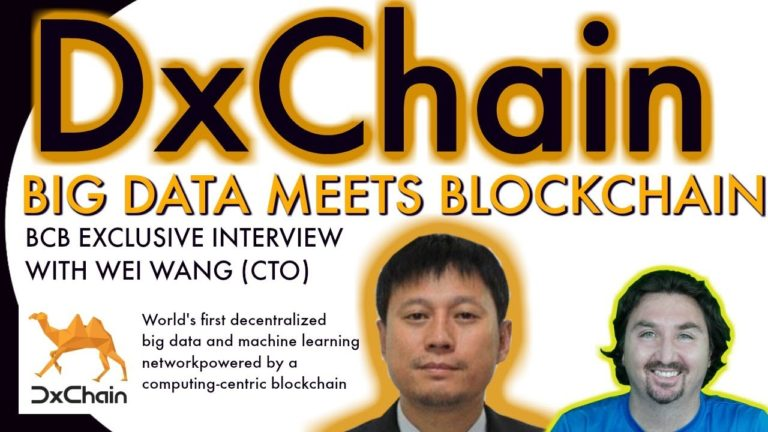 DxChain CTO Wei Wang chats with BCB about BIG DATA & a new computing-centric blockchain