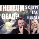 ETHEREUM DEAD ? CRYPTO TAX REBATES? MARKET CARNAGE!  BTC 'DEADMAN WALKING?'