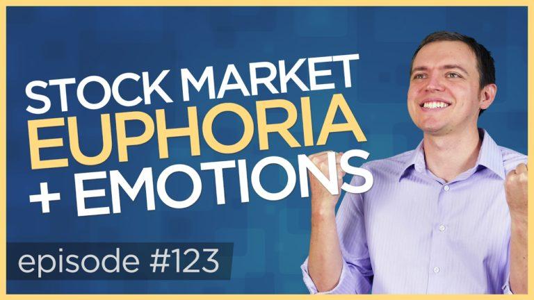 Ep 123: Stock Market Euphoria + Emotions (Higher Self / Lower Self)