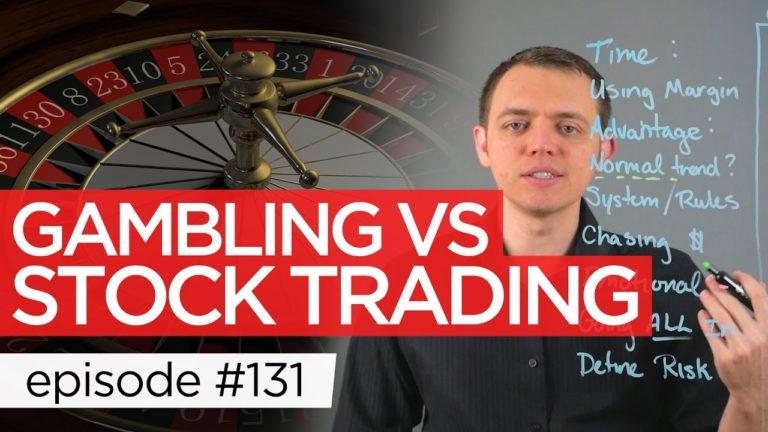 Ep 131: Gambling vs Stock Trading / Investing (Similarities / Differences)