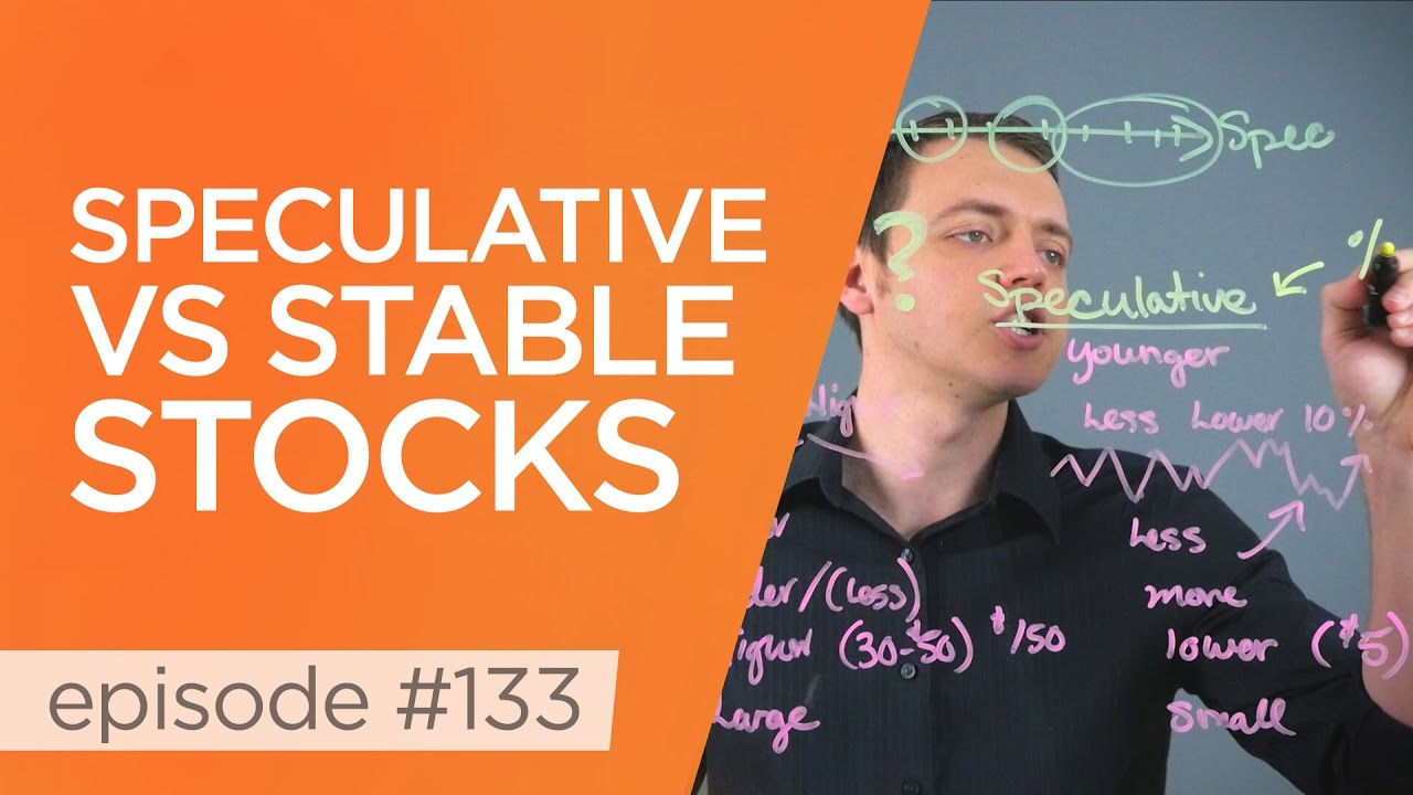 Ep 133: Speculative (Penny Stocks) vs Stable Stocks & What to Trade?