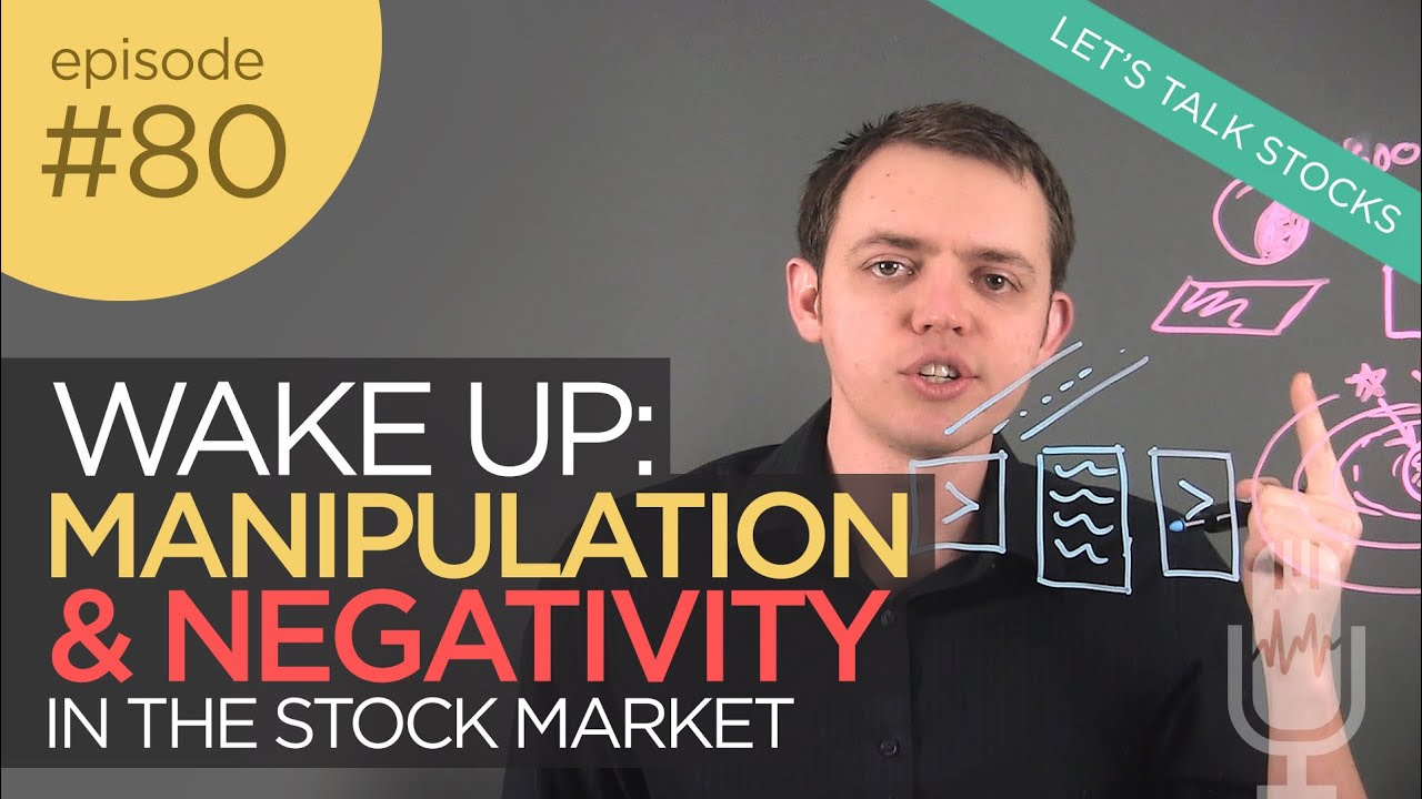 Ep 80: Wake Up: Manipulation, Negativity, & Scams in the Market