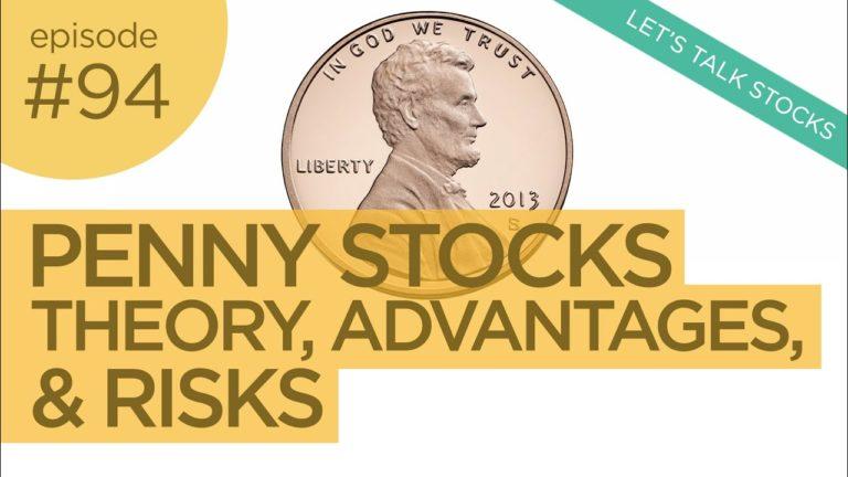 Ep 94: Trading Penny Stocks – Theory, Advantages, & Risks