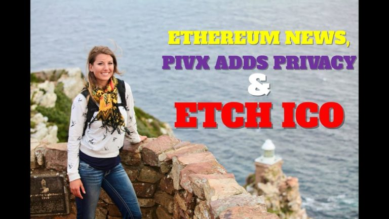 Ethereum News, PIVX Adds Privacy & ETCH ICO