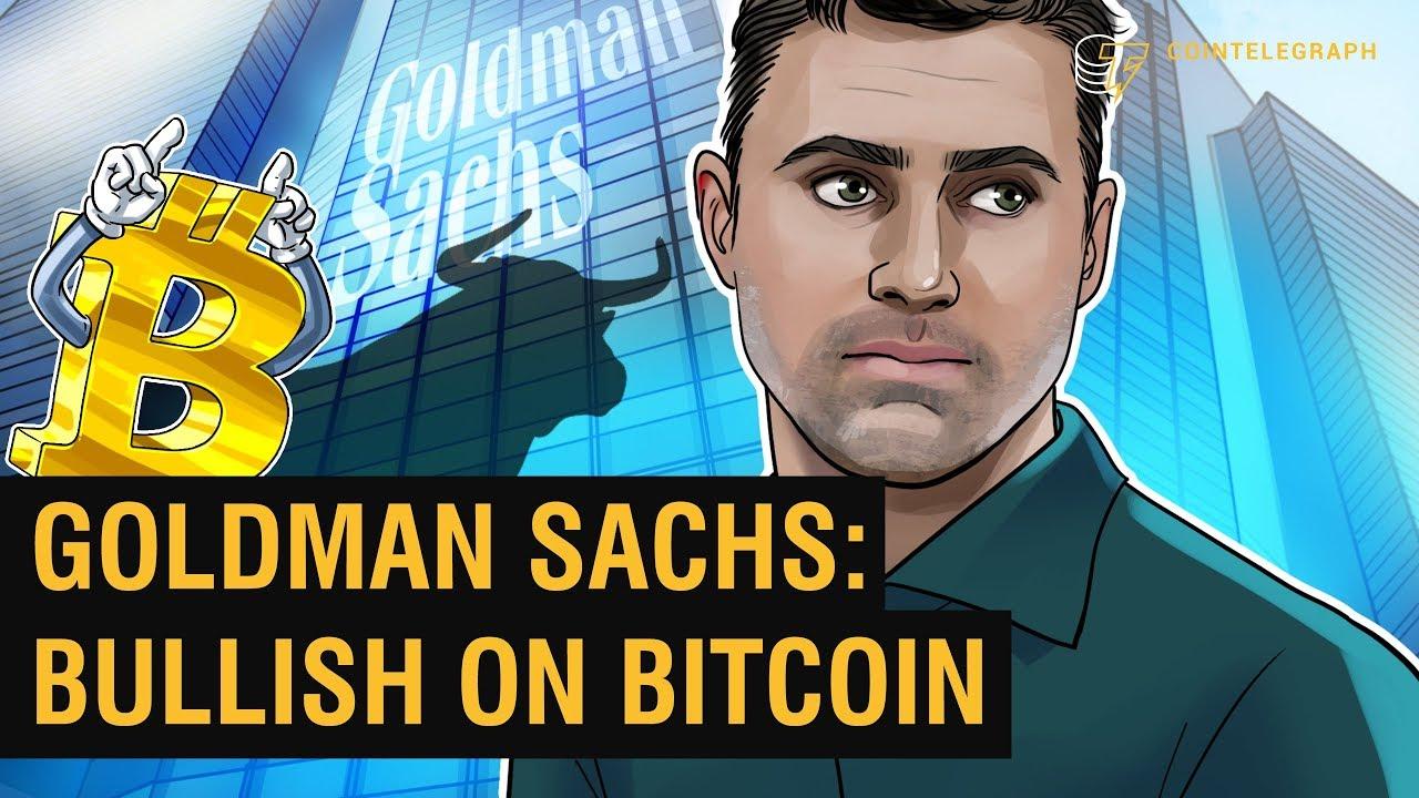 Goldman Sachs: Bullish on Bitcoin | Crypto Markets