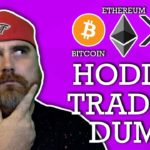 Hodl, Trade, or Dump: Bitcoin, Ethereum, & Ripple XRP