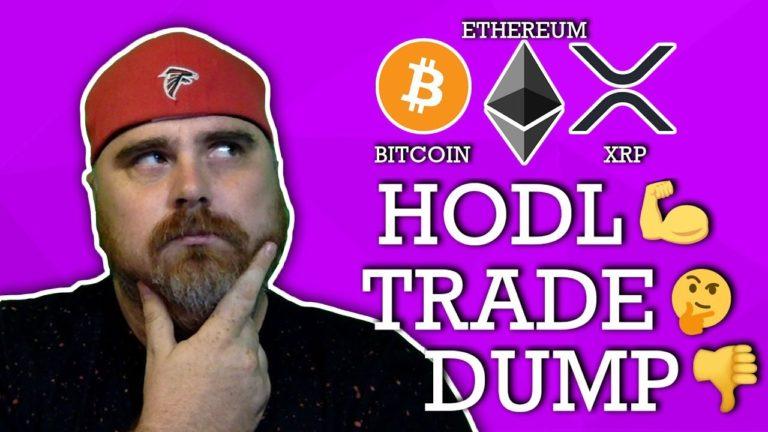 Hodl, Trade, or Dump: Bitcoin, Ethereum, & Ripple XRP