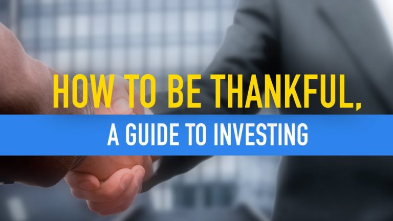 How To Be Thankful: A Guide To Investing