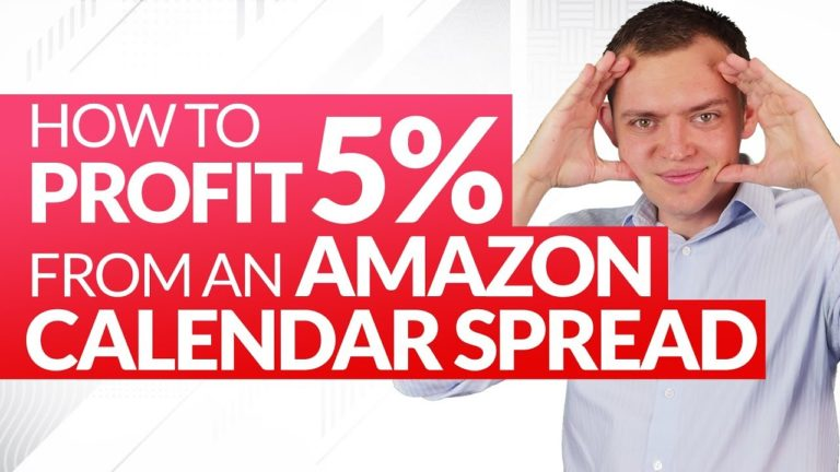 How to Profit 5% from an Amazon Options Calendar Spread! Ep 235