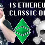 Is Ethereum Classic Dead? | Don't Judge Until You Watch THIS Video on ETC