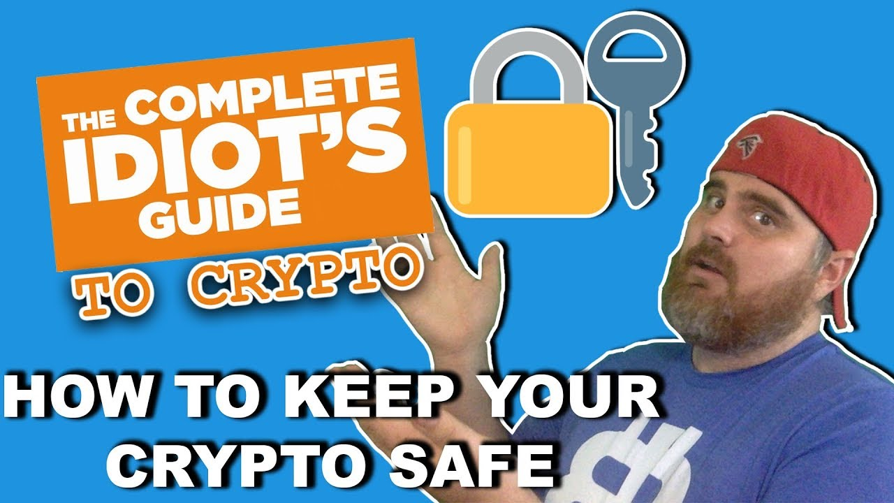 Keep Your Crypto Safe from Scams   Complete Idiot's Guide to Crypto